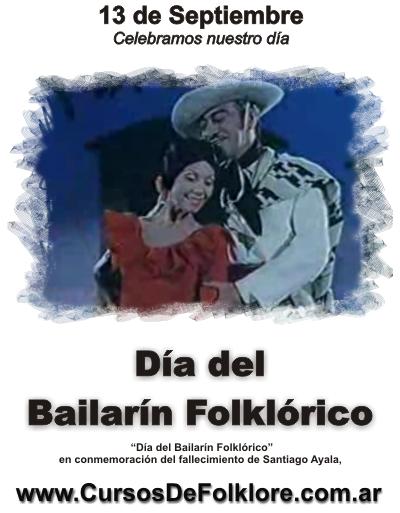 Día del Bailarín Folklórico. 13 de Septiembre. Mas info en www.cursosdefolklore.com.ar
